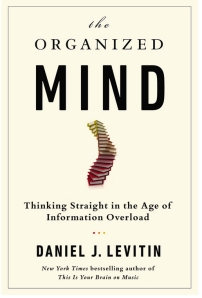 The_Organized_Mind__Thinking_Straight_in_the_Age_of_Information_Overload_-_Kindle_edition_by_Daniel_J__Levitin__Professional___Technical_Kindle_eBooks___Amazon_com_